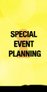 You are on the Special Event Planning Page
