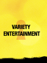 Link to our Variety Entertainment page